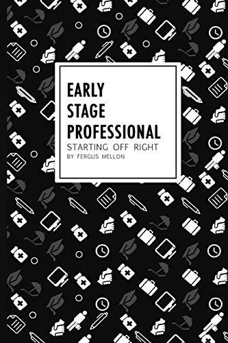 Early Stage Professional: starting off right: Fergus Mellon