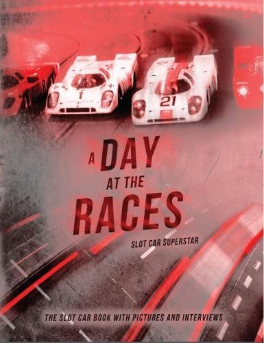 9780996557207: Slot Car Superstar: A Day at the Races: Slot Cars, 1/32 Figures, Interviews, Photos & Racing