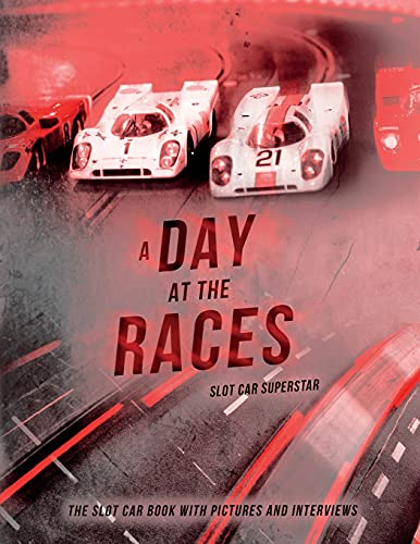 9780996557214: Slot Car Superstar: A Day at the Races: The Slot Car Book