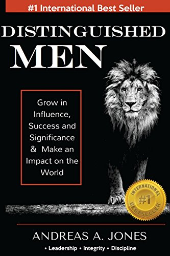 9780996559720: Distinguished Men: Grow in Influence, Success and Significance & Make an Impact on the World