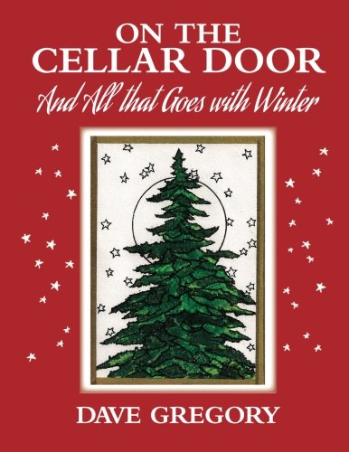 9780996567404: On the Cellar Door: And All that Goes with Winter