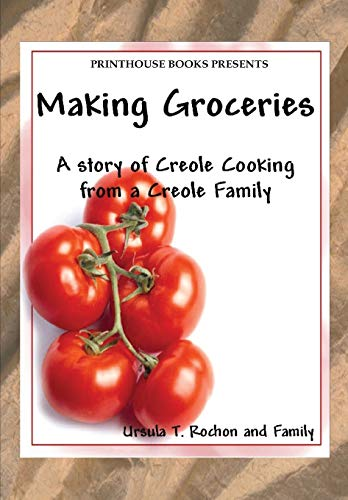 9780996570169: Making Groceries: A story of Creole Cooking from a Creole family