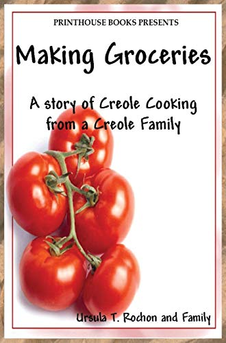 9780996570176: Making Groceries: A story of Creole Cooking from a Creole family