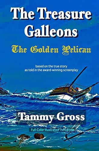 9780996570435: The Treasure Galleons: The Golden Pelican