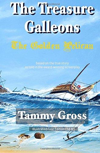 9780996570473: The Treasure Galleons: The Golden Pelican