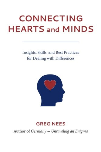 9780996572996: Connecting Hearts and Minds: Insights, Skills, and Best Practices for Dealing with Differences