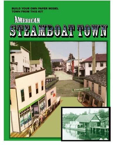 9780996574037: American Steamboat Town: A Paper Model Kit
