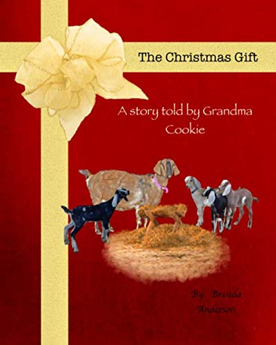 9780996576604: The Christmas Gift: A story told by Grandma Cookie (The Farmers Wife Series) (Volume 2)