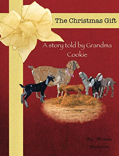9780996576611: The Christmas Gift: A story told by Grandma Cookie (The Farmers Wife)
