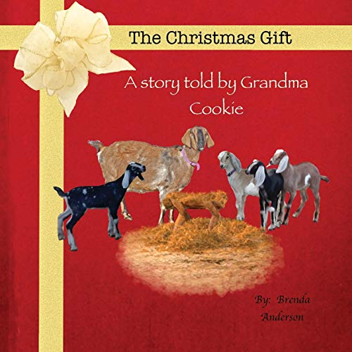 9780996576635: The Christmas Gift: A story told by Grandma Cookie (The Farmers Wife Series)