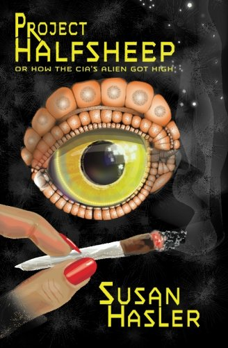 9780996577922: Project HALFSHEEP: Or How the CIA's Alien Got High