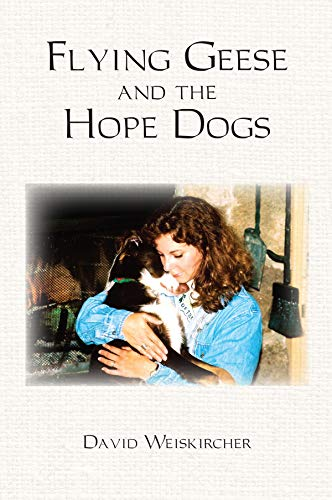 9780996578424: Flying Geese and the Hope Dogs
