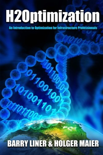 9780996580403: H2Optimization: An Introduction to Optimization and Operations Research for Infrastructure Professionals