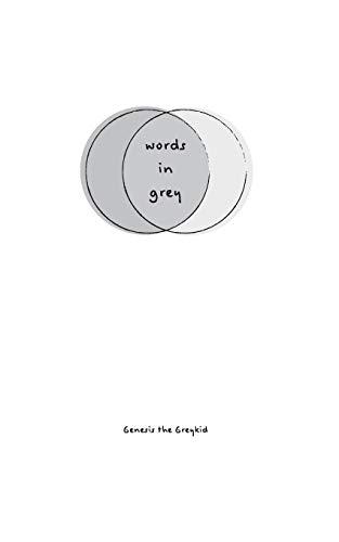 9780996580717: Words In Grey: Genesis the Greykid