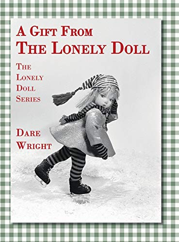 9780996582704: A Gift From The Lonely Doll: The Lonely Doll Series