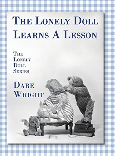 9780996582773: The Lonely Doll Learns A Lesson: The Lonely Doll Series