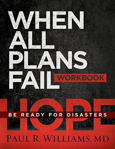 When All Plans Fail Workbook: Paul R. Williams M.D.