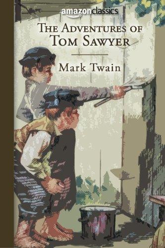 9780996584838: The Adventures of Tom Sawyer (Amazon Classics Edition)