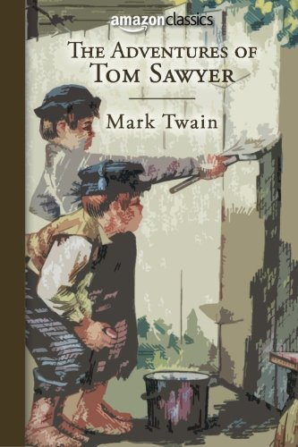 9780996584838: The Adventures of Tom Sawyer (Amazon Classics Edition)