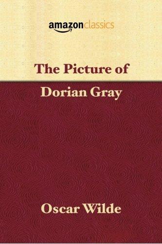 9780996584845: The Picture of Dorian Gray (Amazon Classics Edition)