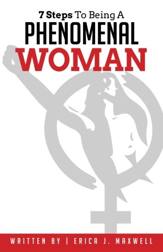 9780996587914: 7 Steps to Being a Phenomenal Woman