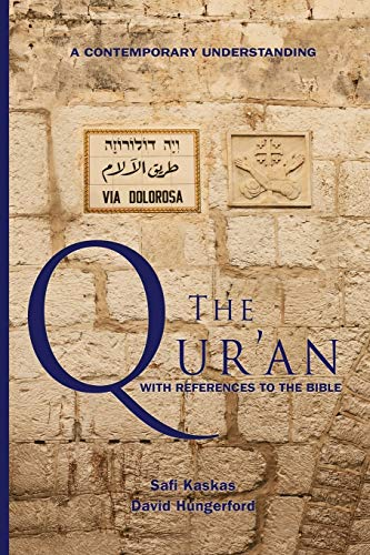 9780996592444: The Qur'an - with References to the Bible: A Contemporary Understanding