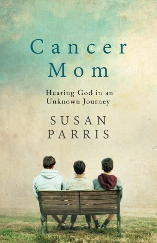 9780996599207: Cancer Mom: Hearing God in an Unknown Journey