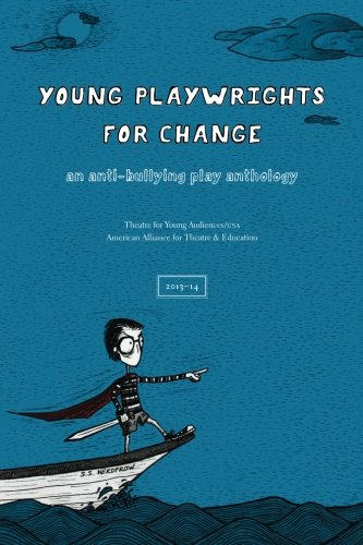 9780996600804: Young Playwrights for Change: An Anti-Bullying Play Anthology (Volume 1)