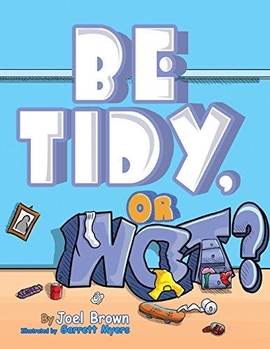 Be Tidy, Or Not? (Zoom Boom Book Series): Joel Brown