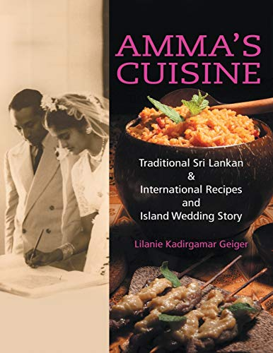 9780996608916: Amma's Cuisine: Traditional Sri Lankan & International Recipes and Island Wedding Story