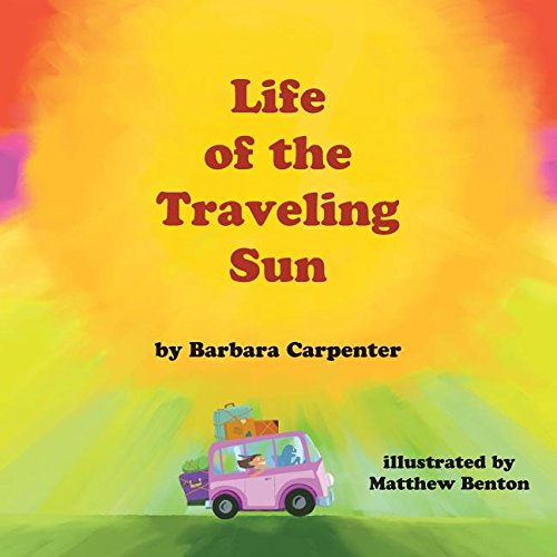 Life of the Traveling Sun (Paperback): Barbara Carpenter