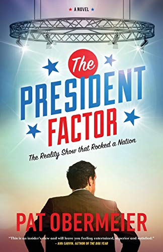 The President Factor: The Reality Show That Rocked a Nation: Obermeier, Pat