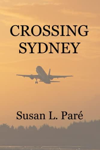 9780996619509: Crossing Sydney