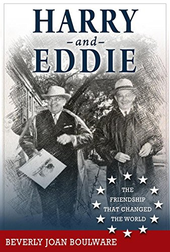 Harry and Eddie: The Friendship That Changed the World: Beverly Joan Boulware