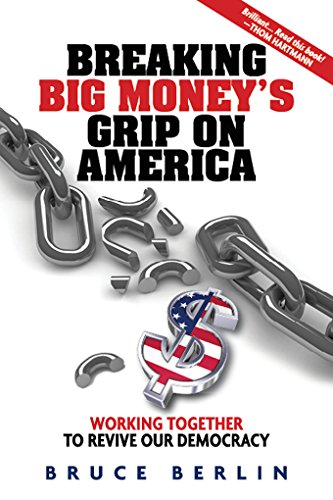 9780996623209: Breaking Big Money's Grip on America: Working Together to Revive Our Democracy