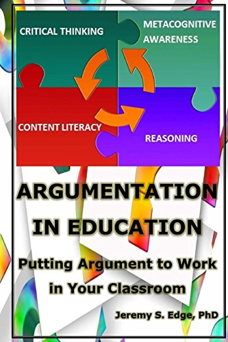 9780996623407: Argumentation in Education: Putting Argumentation to Work in Your Classroom