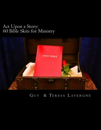 9780996623704: Act Upon a Story: 60 Bible Skits for Ministry