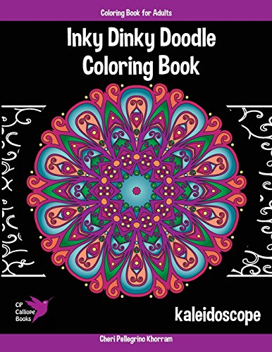 9780996628129: Inky Dinky Doodle Coloring Book - Kaleidoscope - Coloring Book for Adults & Kids!: Mandalas, Snowflakes, Flowers, and Star Designs