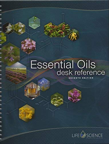 Essential Oils Desk Reference, 7th Edition: by Life Science