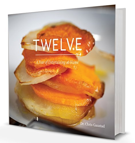 9780996644402: TWELVE: A Year of Entertaining at Home
