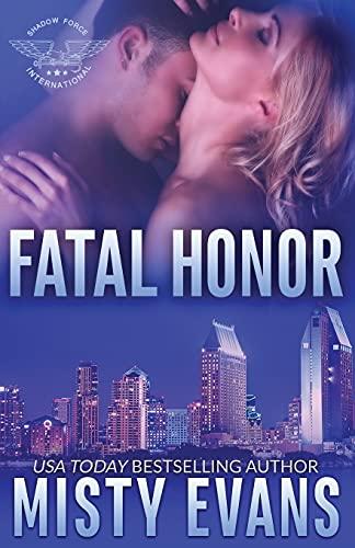 9780996647090: Fatal Honor: Shadow Force International Book 2 (Shadow Force International Romantic Suspense Series) (Volume 2)