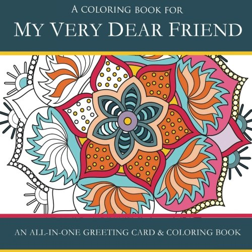 9780996648004: My Very Dear Friend: An All-in-One Greeting Card & Coloring Book.