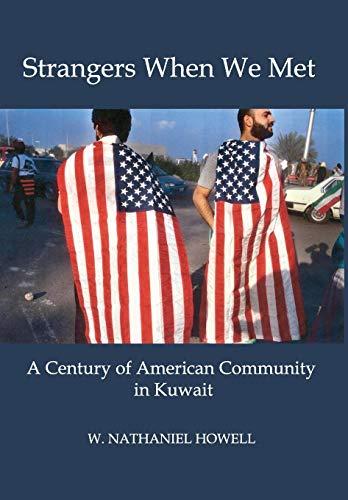 9780996648417: STRANGERS WHEN WE MET: A Century of American Community in Kuwait