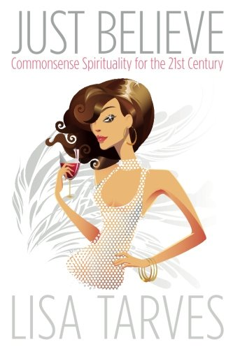9780996653107: Just Believe: Commonsense Spirituality for the 21st Century