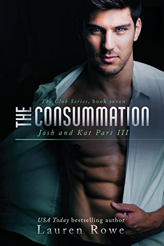 9780996657167: The Consummation: Josh and Kat Part III (The Club Series) (Volume 7)