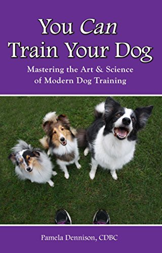 9780996665506: You Can Train Your Dog: Mastering the Art & Science of Modern Dog Training