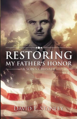 Restoring My Father's Honor: Stanley, David E.
