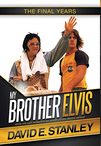 9780996666732: My Brother Elvis: The Final Years