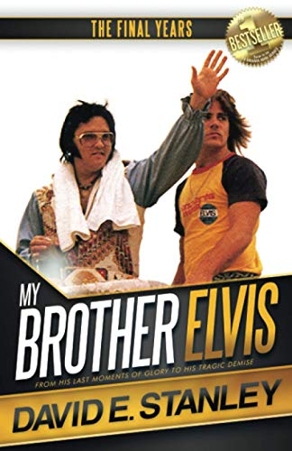 9780996666763: My Brother Elvis: The Final Years