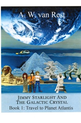 9780996667807: Jimmy Starlight And The Galactic Crystal: Book1: Travel To Planet Atlantis